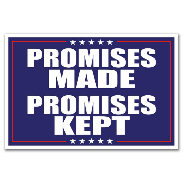 Donald Trump 2020 Promises Made Promises Kept Rally Sign / DT-Sign-14 - Buttonsonline