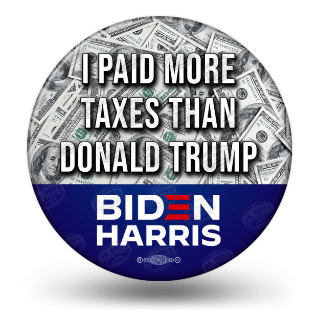 I Paid more in taxes than Donald Trump Pin Back Button