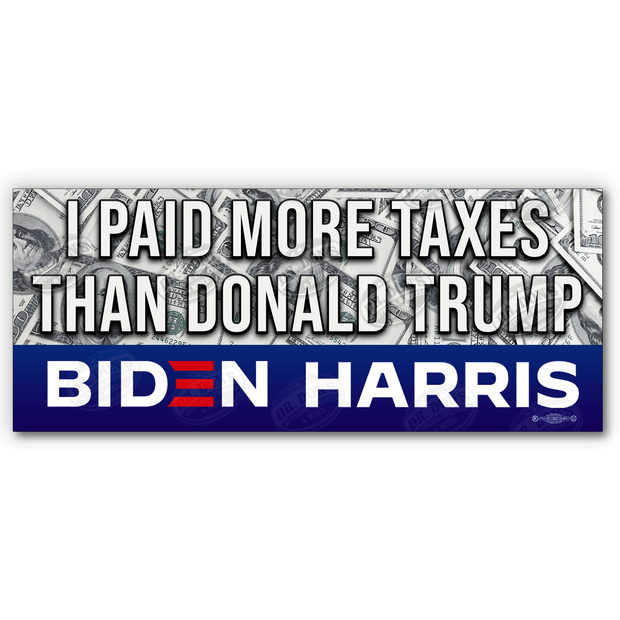 I Paid more in taxes than Donald Trump Bumper Sticker with Biden Harris Logo, JB-BS-608