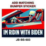 Add a matching IM RIDIN WITH BIDEN Bumper Sticker- JB-BS-603