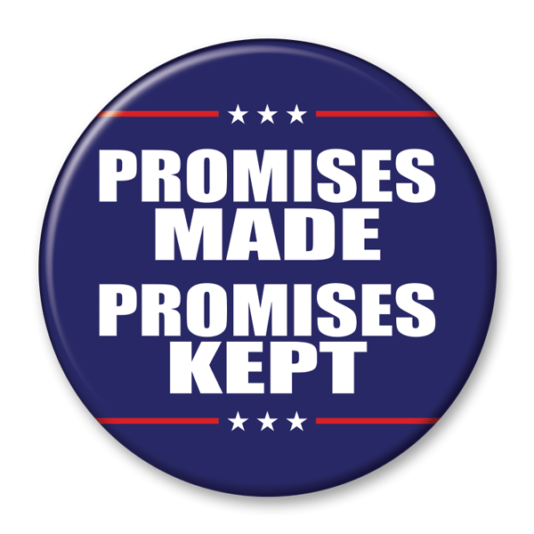 Promise Made, Promises Kept / Trump 2020 Campaign Pinback Button /  DT-224 - Buttonsonline