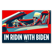 IM RIDIN WIT BIDEN 2020 campaign bumper sticker - Joe Biden driving car sunglasses