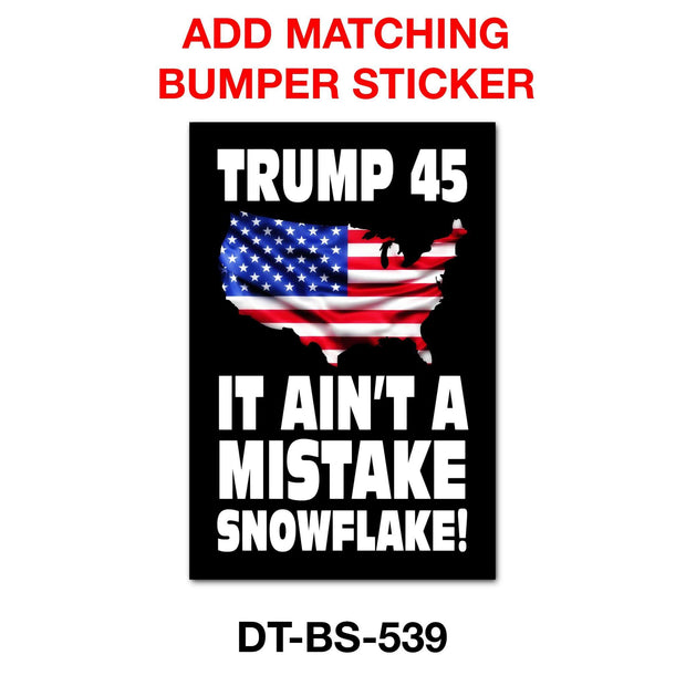 Trump 45 - It Ain't A Mistake Snowflake Campaign Pinback Button / DT-259