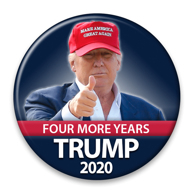 Trump Four More Years Campaign Pinback Button / DT-258 - Buttonsonline