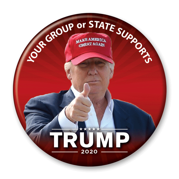 Your Group or State Supports President Trump / 2020 Pinback Button / DT-243-pers - Buttonsonline