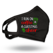 I Run on coffee and Christmas Cheer Mask