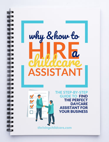 Why & How To Hire A Childcare Assistant