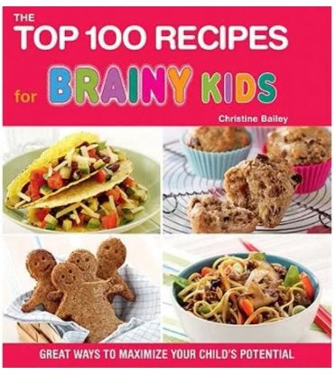 The Top 100 Recipes for Brainy Kids by Christine Bailey