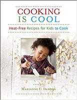 Cooking Is Cool: Heat-Free Recipes for Kids To Cook