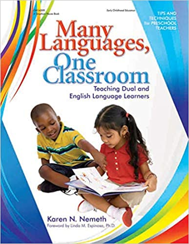 Many Languages, One Classroom: Teaching Dual and English Language Learners   Author: Karen N. Nemeth