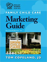 Family Child Care Marketing Guide, Second Edition  Author: Tom Copeland