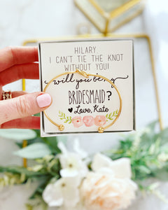 Will you be my Bridesmaid? Knot Bangles Floral Card