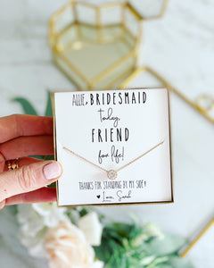 Bridesmaid Today, Friend for Life Necklace!