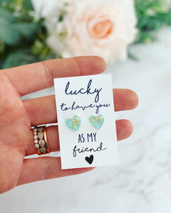 Lucky to have you as my friend earrings!