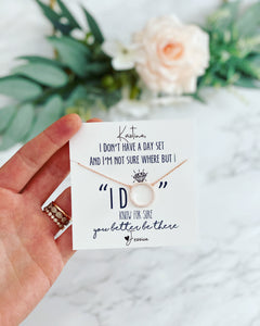 """I DO"" know for sure Circle Necklace!"