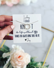 Could KNOT do life without you Necklace!