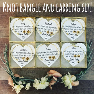 I can KNOT tie the KNOT without you Earrings and Bangle set!