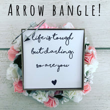 Life is tough. Arrow Bangle! Encouragement Gift!