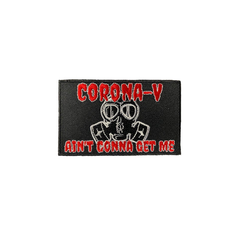 """CORONA V AIN'T GONNA GET ME"" Embroidered Patch - (Vests, Shirts, Helmets)"