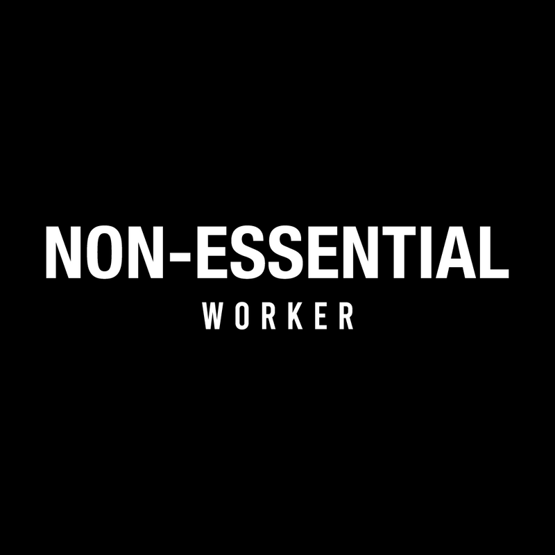 Non-Essential Worker T-Shirt