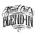Stand Out & Blend In Sticker