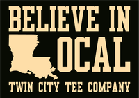 Believe In Local - Twin City Tee Company Louisiana T-Shirt