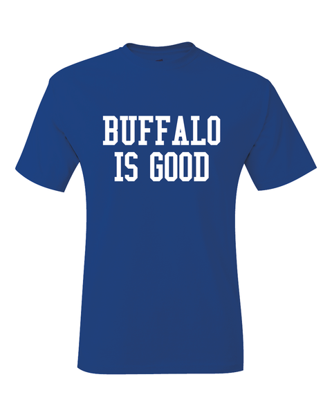 Buffalo Is Good Basketball & Football T-Shirt
