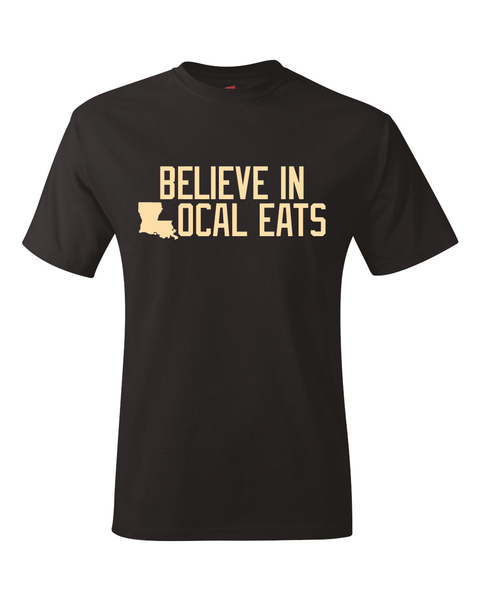 Believe In Local Eats Louisiana T-Shirt