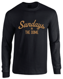 Sundays In The Dome Saints Inspired New Orleans Long Sleeve T-Shirt