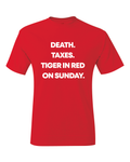 Death. Taxes. Tiger In Red Tiger Woods Comeback Masters Victory T-Shirt