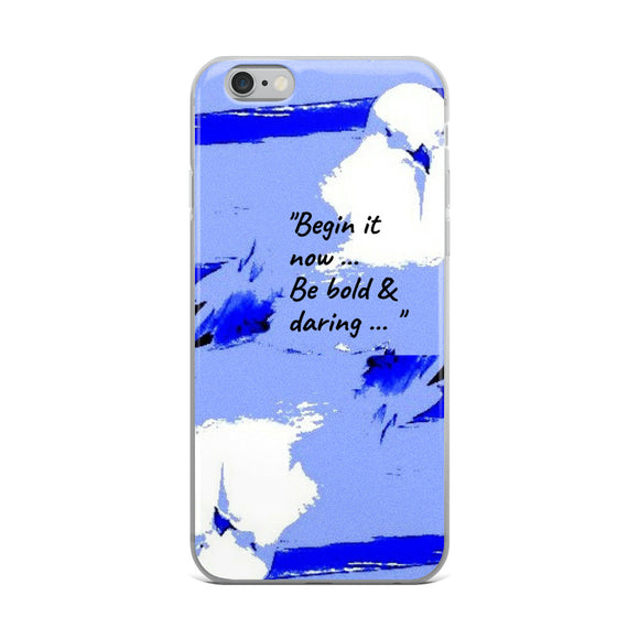 BEGIN IT NOW IPHONE CASE