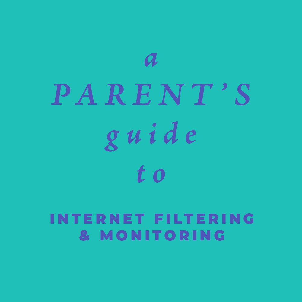 A Parent's Guide to Internet Filtering & Monitoring (PDF)