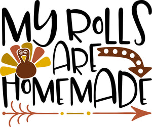 My Rolls Are Homemade