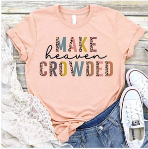 Make Heaven Crowded shirt
