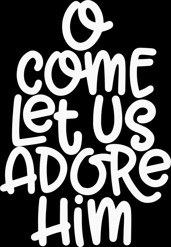 O Come Let Us Adore Him Design Transfer