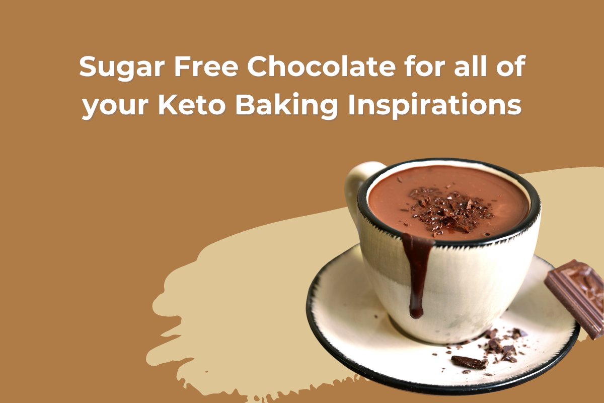 Sugar Free Chocolate for all of your Keto Baking Inspirations