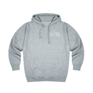 Be Patient, Grow Daily Hoodie in Heather Grey