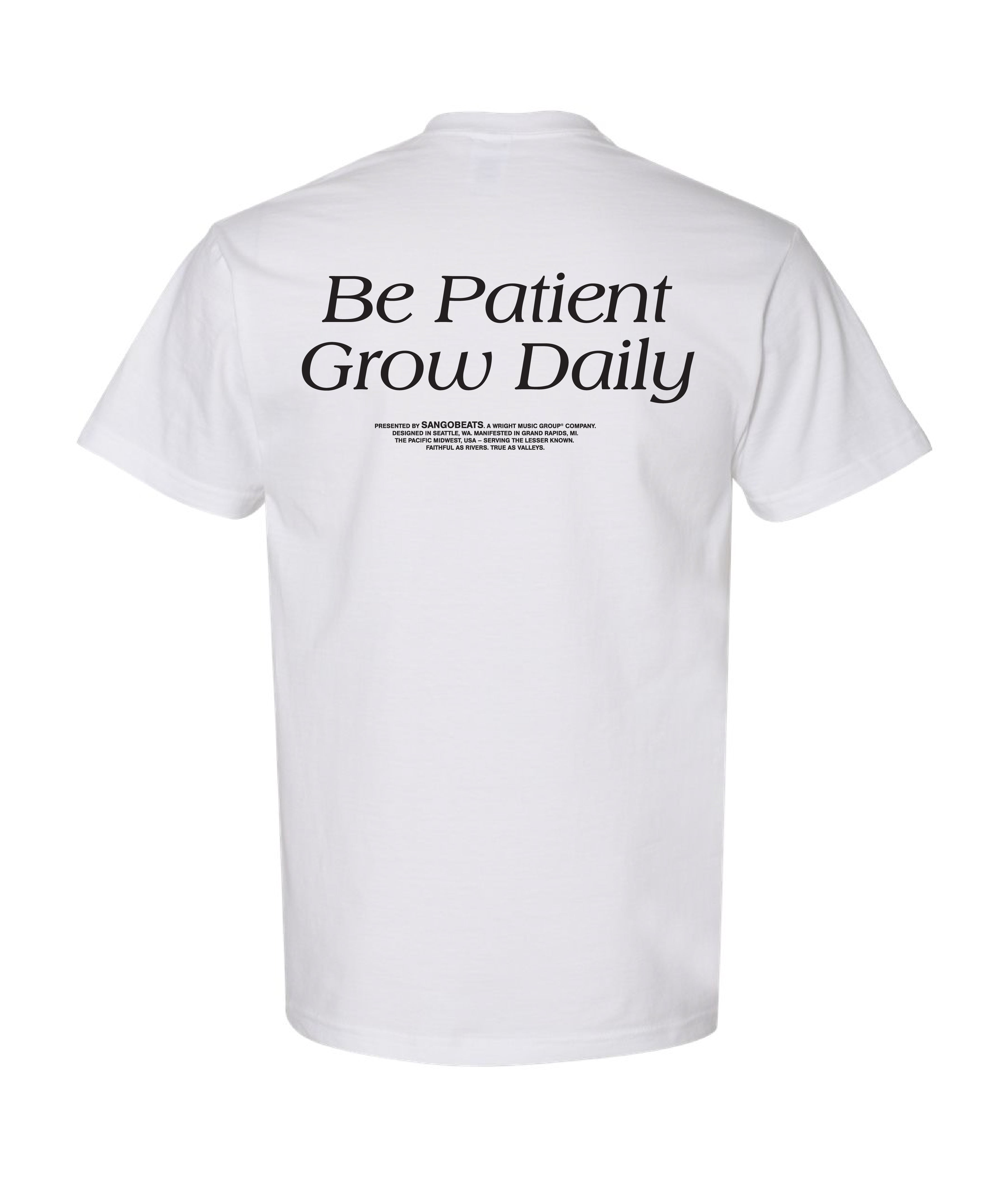 Be Patient, Grow Daily Crew Neck T-Shirt in White