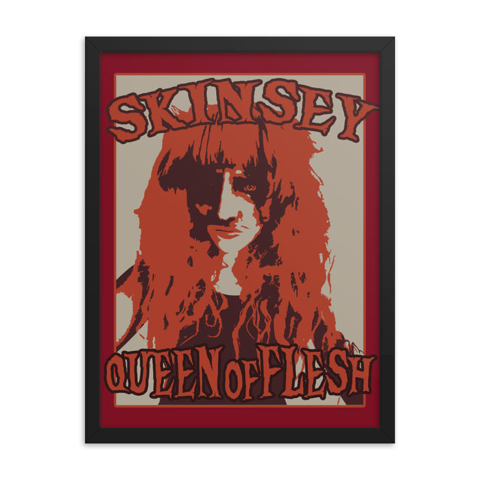 Skinsey: Queen of Flesh Framed Poster