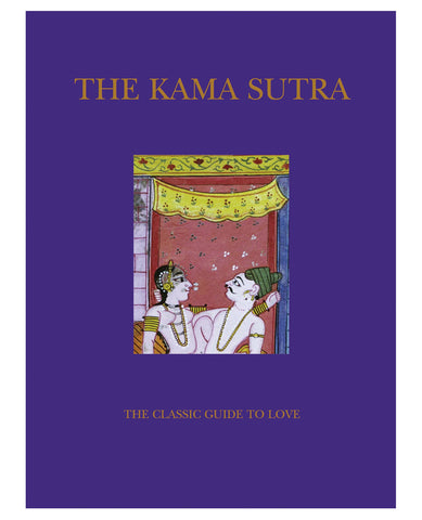 The Kama Sutra - The Classic Guide To Love