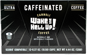Wake The Hell Up! K-Cups Cannoli Flavored - Wake The Hell Up Coffee