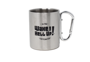 Stainless Steel Carabiner Mug - Wake The Hell Up Coffee