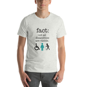 FACT: Not all disabilities are visible (Short-Sleeve Unisex T-Shirt)