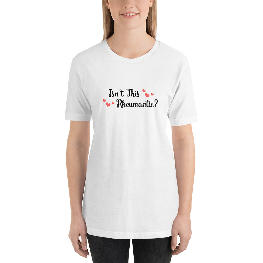 Isn't This Rheumantic? (Short-Sleeve Unisex Valentines T-Shirt)