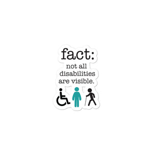 FACT: Not all disabilities are visible (Bubble-free stickers)