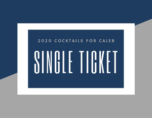Cocktails For Caleb Event Ticket -- EARLY BIRD