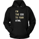 Womens Hoodie I'm The CSS To Your HTML