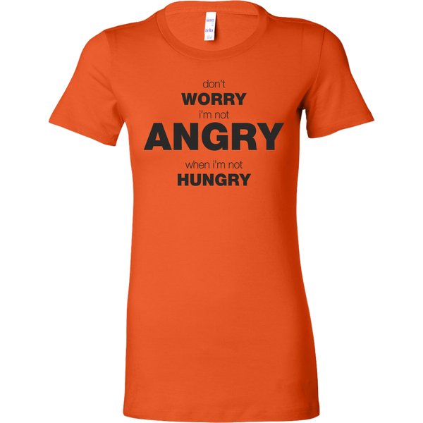 Womens Shirt Don't worry I'm not angry when I'm not hungry T-shirt buy now