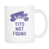White Mug Tits Not Found Drinkware buy now