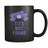 Mug Tits Not Found Drinkware buy now